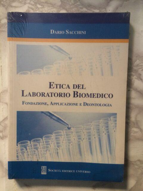 Sacchini Etica nel laboratorio biomedico - Fondazione, applicazione deontologia