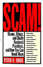 Scam!: Shams, Stings, and Shady Business Practices, and How You Can Avoid Them by Peter Engele, Peter H Engel (Paperback / softback, 1996)