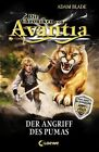 Die Chroniken von Avantia 03. Der Angriff des Pumas von Adam Blade (2012, Gebundene Ausgabe)