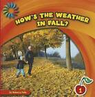 How's the Weather in Fall? by Rebecca Felix (Hardback, 2013)