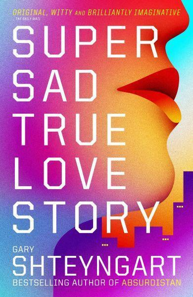 Shteyngart, Gary - Super Sad True Love Story /4