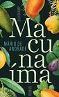 Macunaíma. Der Held ohne jeden Charakter von Mário de Andrade (2013, Gebundene Ausgabe)