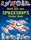 Build Your Own Spaceships Sticker Book by Simon Tudhope (Paperback, 2013)
