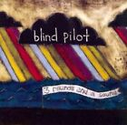 3 Rounds and a Sound by Blind Pilot (CD, Jun-2009, APO (Analogue Production Originals))