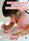 Understanding Creativity in Early Childhood: Meaning-Making and Children's Drawing by Susan Wright (Paperback, 2010)