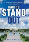 Dare to Stand Out: A Tested and Practical Approach to Life Experience by Enoch Foluso (Hardback, 2014)