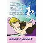 Alliya's Magical Sojourns by Nancy Kinney 9781448954889