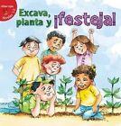 Excava, Planta y Festeja! (Dig, Plant, Feast!) by Lin Picou (Hardback, 2015)
