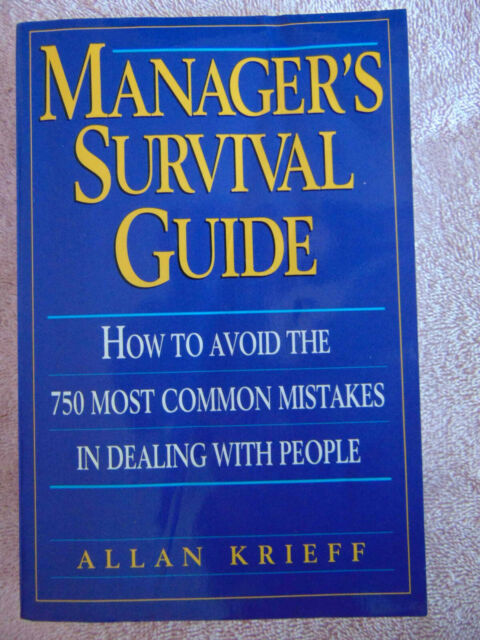Manager's Survival Guide How to Avoid the 750 Most Common Mistakes by Krieff