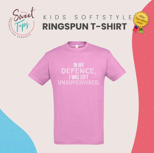 j/'ai été laissé sans surveillance Inspiré T Shirt Enfants chilrens idée cadeau Dans ma Défense