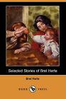 Selected Stories of Bret Harte (Dodo Press) by Bret Harte (Paperback / softback, 2007)