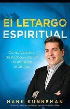 El letargo espiritual: Como vencer el trastorno por deficit de atencion espiritu