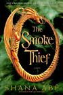 The Smoke Thief by Shana Abe (2005, Hardcover)