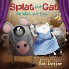 Splat the Cat: On with the Show by Rob Scotton (Paperback, 2013)