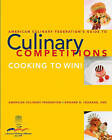 American Culinary Federation Guide to Competitions by The American Culinary Federation, Edward C. Leonard (Paperback, 2005)