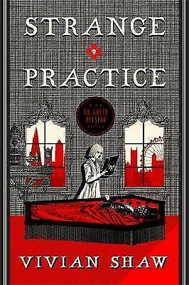 1 of 1 - Strange Practice: A Dr Greta Helsing Novel, Shaw, Vivian, Good Book