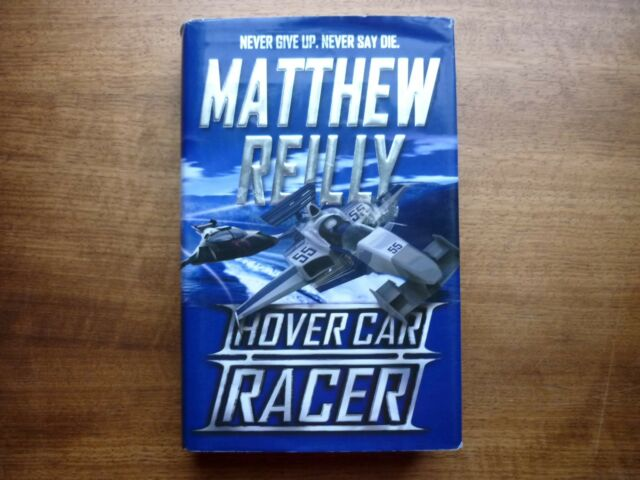 Matthew Reilly Hover Car Racer action book Hardcover / Dust jacket