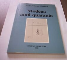 MODENA ANNI QUARANTA Carlo Federico Teodoro libro arte Comune di Soliera 1980
