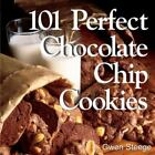 101 Perfect Chocolate Chip Cookies : 101 Melt-in-Your-Mouth Recipes by Gwen W. Steege (2000, Paperback)