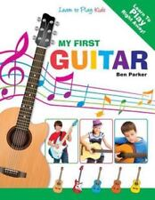 My First Guitar - Learn to Play : Kids by Ben Parker (2013, Paperback)