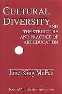 Cultural Diversity and the Structure and Practice of Art Education
