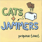 Propose Toast by Cats and Jammers (CD, Apr-2005, Scotch Hell)