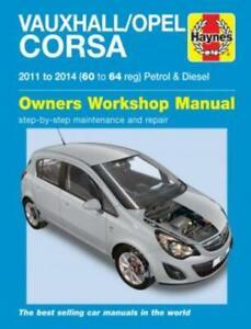 Haynes-Workshop-Manual-Vauxhall-Opel-Corsa-Petrol-Diesel-2011-2014-Repair-Servic