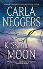 Kiss the Moon by Carla Neggers (Paperback / softback, 2011)
