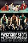 Something's Coming, Something Good: West Side Story and the American Imagination by Misha Berson (Paperback, 2011)