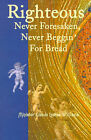 Righteous Never Foresaken, Never Beggin' for Bread by Minister Glenda Louise Williams (Paperback / softback, 2001)