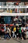 Everyday Law on the Street: City Governance in an Age of Diversity by Mariana Valverde (Hardback, 2013)