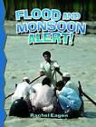 Flood and Monsoon Alert! by Rachel Eagen (Paperback, 2011)