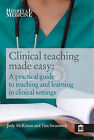 Clinical Teaching Made Easy: A Practical Guide to Teaching and Learning in a Clinical Setting by McKimm Judy, Tim Swanwick (Paperback, 2010)