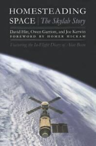 Homesteading Space: The Skylab Story (Outward Odyssey: A People's History of Spa