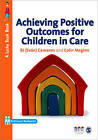 Achieving Positive Outcomes for Children in Care by Colin Maginn, R. J. Cameron (Paperback, 2009)