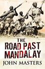The Road Past Mandalay by John Masters (Paperback, 2002)