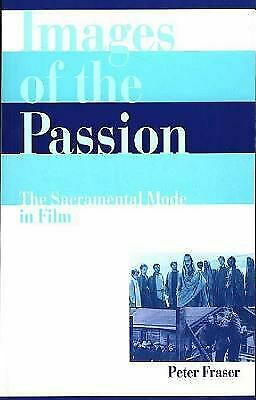 Images of the Passion : The Sacramental Mode in Film Paperback Peter Fraser