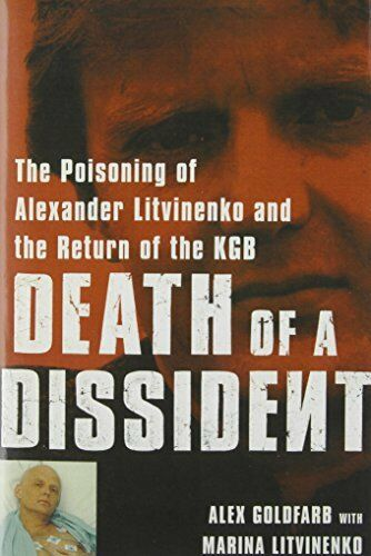 Death of a Dissident: The Poisoning of Alexander L