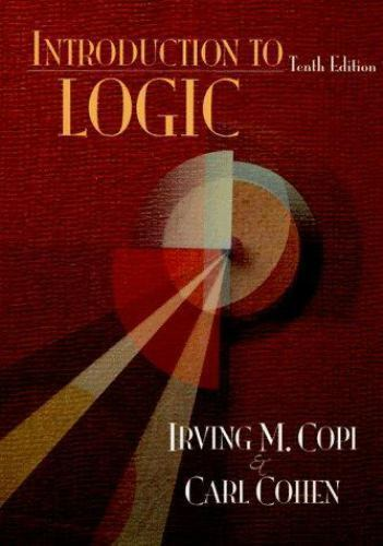 An Introduction To Logic By Irving M Copi And Carl Cohen 1997