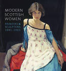 Modern Scottish Women: Painters and Sculptors 1885-1965 by Alice Strang (Paperback, 2015)