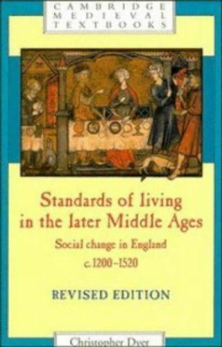 Standards of Living in the Later Middle Ages : Social Change in England C. 1200-