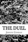 The Duel by Joseph Conrad 9781481986755 (paperback 2013)