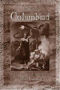 Joel-Barlow-039-s-Columbiad-A-Bicentennial-Reading-by-Steven-Blakemore-2007-1st-ED