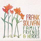 Family,Friends & Heroes von Frank Solivan (2016)