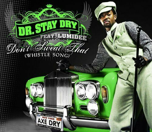 Dr. Stay Dry Don't sweat that (whistle song; 4 tracks, feat. Lumidee)  [Maxi-CD]