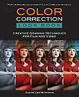 Color Correction Look Book: Creative Grading Techniques for Film and Video by Alexis Van Hurkman (Paperback, 2013)