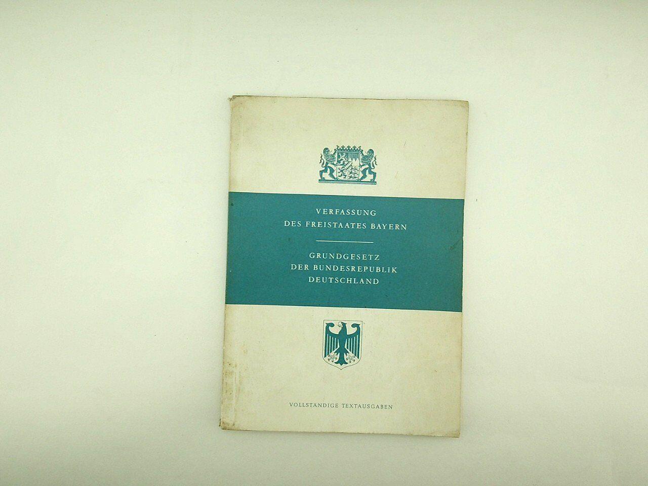 Grundgesetz der Bundesrepublik Deutschland - Verfassung des Freistaates Bayern