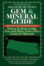 Northwest Treasure Hunter's Gem and Mineral Guides to the USA : Where and How...
