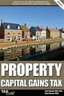 Property Capital Gains Tax: How to Pay the Absolute Minimum Cgt on Rental Properties & Second Homes by Nick Braun, Carl Bayley (Paperback / softback, 2013)
