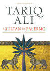 A Sultan in Palermo: A Novel by Tanq Ali (Hardback, 2005)